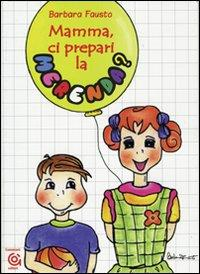 Mamma, ci prepari la merenda?: Fausto, Barbara
