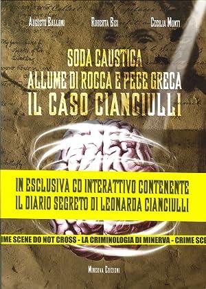 Soda Caustica, Allume di Rocca e Pece Greca. Il Caso Cianciulli. con CD-ROM.: Balloni Augusto Bisi ...