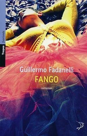 Fango.: Fadanelli, Guillermo