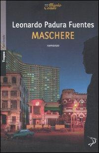 Maschere.: Padura Fuentes, Leonardo