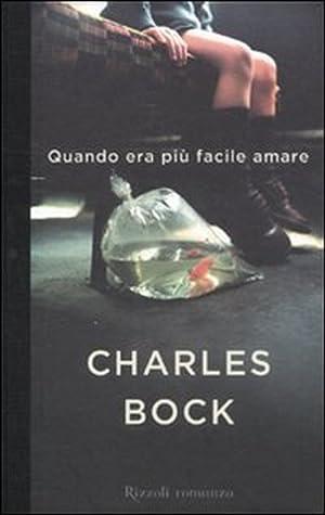 Quando Era più Facile Amare.: Bock, Charles