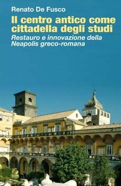 Il centro antico come cittadella degli studi. Restauro e innovazione della Neapolis greco-romana.: ...
