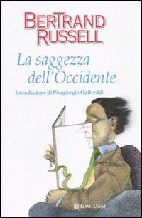 La Saggezza dell'Occidente.: Russell, Bertrand