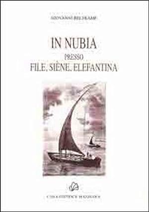 In Nubia presso File, Siene, Elefantina.: Beltrame, Giovanni