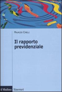 Il rapporto previdenziale.: Cinelli, Maurizio