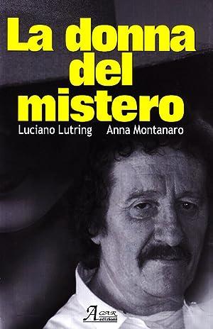 La donna del mistero.: Lutring, Luciano Montanaro, Anna
