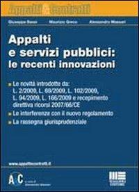 Appalti e servizi pubblici: le recenti innovazioni.: Bassi, Giuseppe Greco, Maurizio Massari, ...