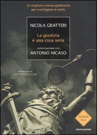 La giustizia è una cosa seria.: Gratteri, Nicola Nicaso, Antonio