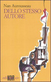 Dello Stesso Autore.: Aurousseau, Nan