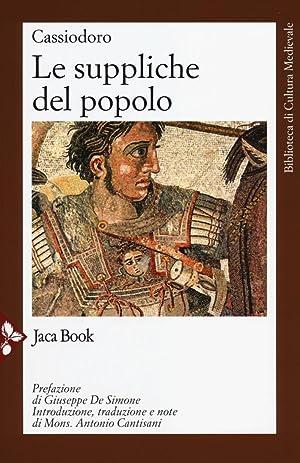 Le suppliche del popolo.: Cassiodoro, Flavio Magno Aurelio