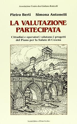 La valutazione partecipata.: Berti, Pietro Antonelli, Simona