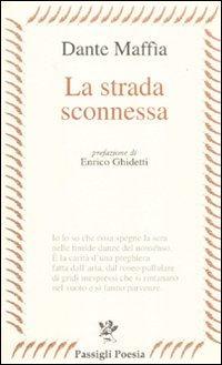 La strada sconnessa.: Maffia, Dante