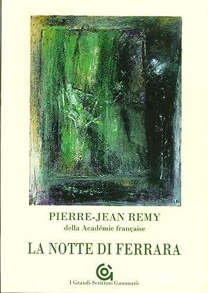 La notte di Ferrara.: Remy Pierre-Jean