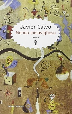 Mondo meraviglioso.: Calvo, Javier