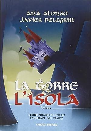 La torre e l'isola.: Alonso, Ana Pelegr�n, Javier