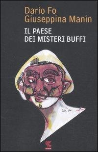 Il paese dei misteri buffi.: Fo, Dario Manin, Giuseppina
