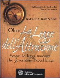 Oltre la legge dell'attrazione.: Barnaby, Brenda
