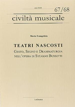 Teatri nascosti. Gesto, segno e drammaturgia nell'opera di Sylvano Bussotti.: Evangelista, ...