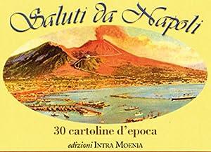 Saluti da Napoli. 30 cartoline d'epoca.: aa.vv.