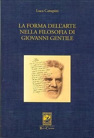 La forma dell'arte nella filosofia di Giovanni Gentile.: Canapini, Luca