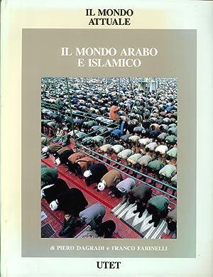 Il Mondo Attuale. Il Mondo Arabo e Islamico.: Dagradi, Piero Farinelli, Franco