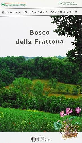 Bosco della Frattona. Riserva Naturale Orientata.