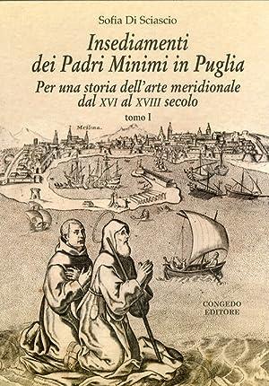 Insediamenti dei padri Minimi in Puglia. Per una storia dell'arte meridionale dal XVI al XVIII...