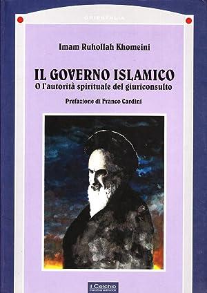 Il governo islamico. O l'autorità spirituale del giuriconsulto.: Khomeynî, Rûhollâh
