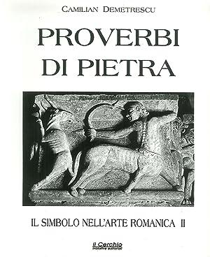 Il simbolo nell'arte romanica. Vol. 2: Proverbi di pietra.: Demetrescu, Camilian