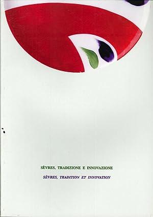 Sevres, tradizione e innovazione. Sèvres, tradition et innovation.
