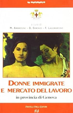 Donne immigrate e mercato del lavoro in provincia di Genova.