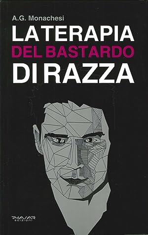 La Terapia del Bastardo di Razza.: Monachesi, A G