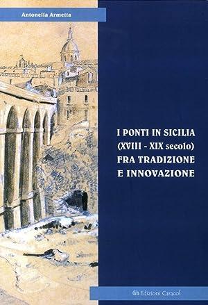 I ponti in Sicilia (XVIII-XIX secolo) fra tradizione e innovazione. Le sperimentazioni sul Simeto ...