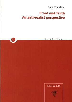Proof And Truth. An Anti-Realist Perspective.