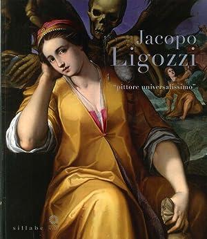 "Jacopo Ligozzi ""Pittore Universalissimo"" (Verona 1547 - Firenze 1627)."