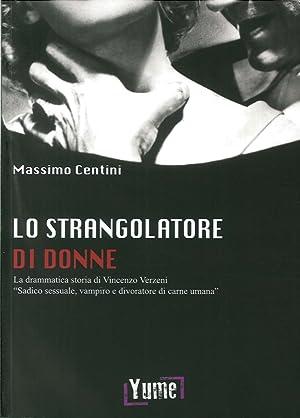 """Lo strangolatore di donne. La drammatica storia di Vincenzo Verzeni """"sadico sessuale, vampiro ..."""