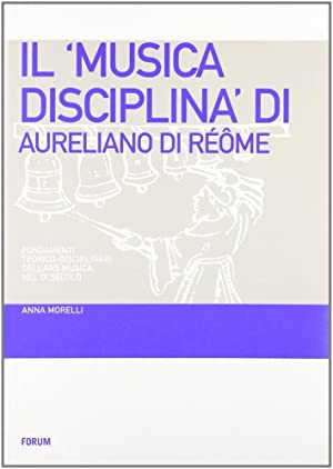 """Il """"Musica disciplina"""" di Aureliano di Réome. Fondamenti teorico-disciplinari dell..."""