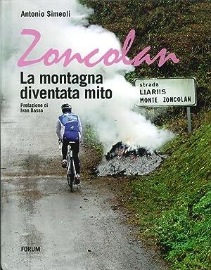 Zoncolan. La Montagna Diventa Mito.: Simeoli, Antonio