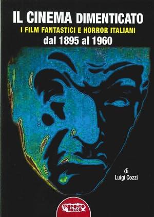 Il cinema dimenticato. I film fantastici e horror italiani dal 1895 al 1960.: Cozzi, Luigi
