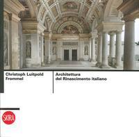 Architettura del Rinascimento italiano.: Christoph L. Frommel