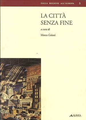 La città senza fine.: Gaiani, Marco
