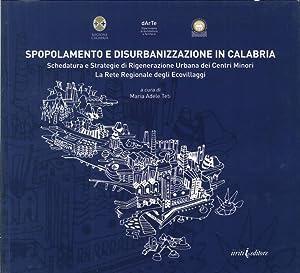 Spopolamento e disurbanizzazione in Calabria. Schedatura e strategie di rigenerazione urbana dei ...