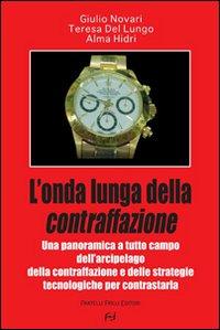 L'onda lunga della contraffazione.: Novari, Giulio Del Lungo, Teresa Hidri, Alma