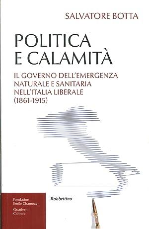 Politica e calamità. Il governo dell'emergenza naturale e sanitaria nell'Italia ...