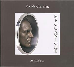 Meccaniche. Michele Guaschino.: Curto, G Pederzini, L Angelico, F Tolosano, E