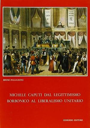Michele Caputi dal legittimismo borbonico al liberalismo unitario.: Pellegrino, Bruno