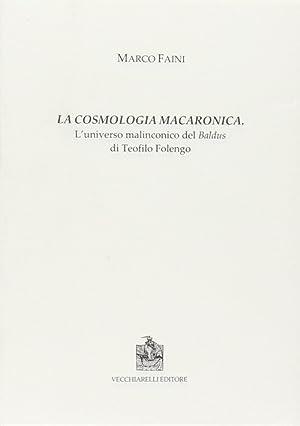 La cosmologia macaronica. L'universo malinconico del Baldus di Teofilo Folengo.: Faini, Marco