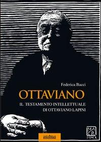 Ottaviano. Il testamento intellettuale di Ottaviano Lapini.: Bacci, Federica