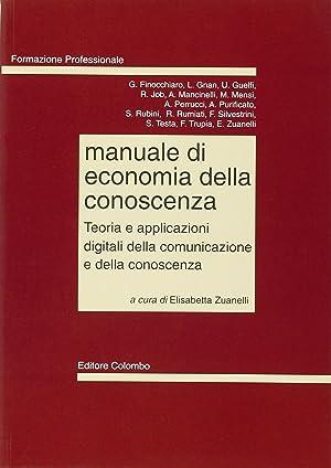 Manuale di economia della conoscenza. Teoria e applicazioni digitali della comunicazione e della ...