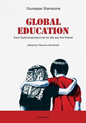 Global education. Neodimensional esperience from Solstizioproject.net to global education. Ediz. ...